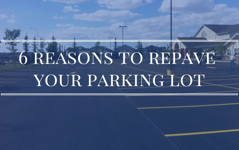 6 Reasons to Repave Your Parking Lot