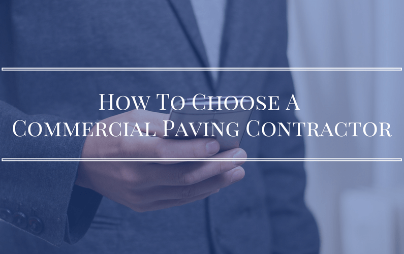 Top Tips For Hiring A Commercial Paving Contractor